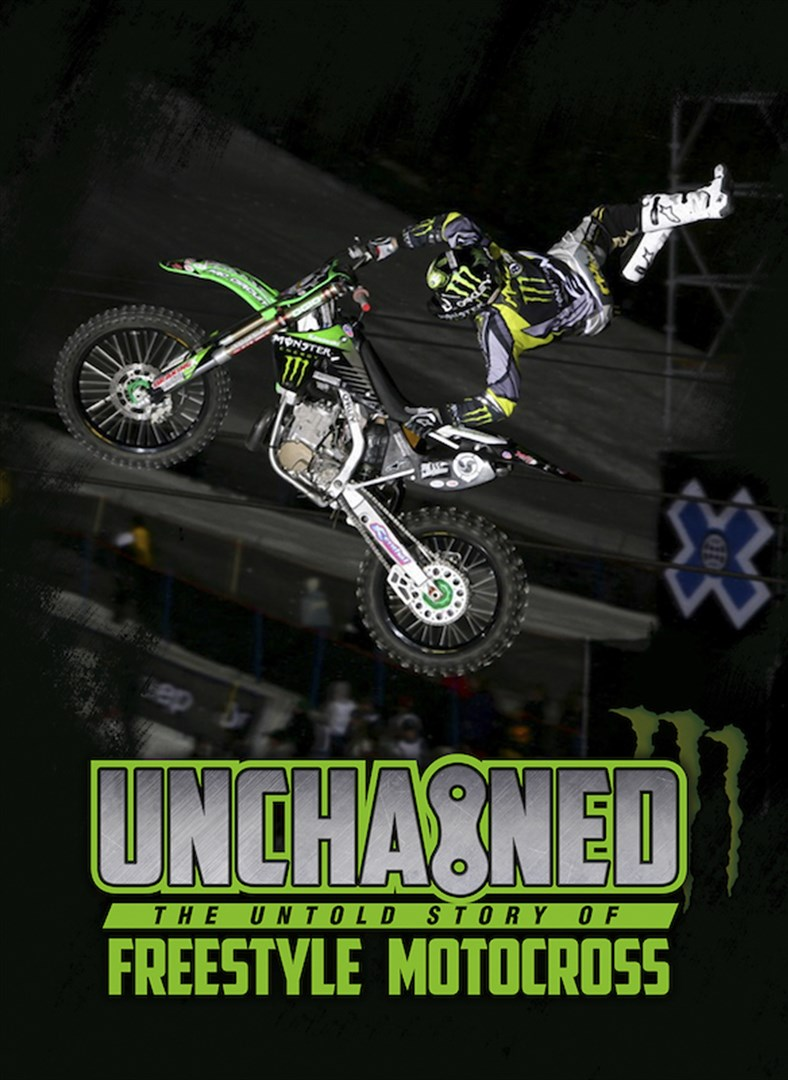 Buy Unchained: The Untold Story of Freestyle Motocross - Microsoft